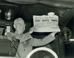 Probably the most famous election headline ever -- Dewey Defeats Truman, 1948